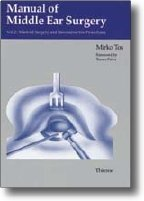 View Details for Manual ofMiddle Ear Surgery, Volume 2