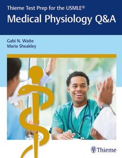 View Details for Thieme Test Prep for the USMLE®: Medical Physiology Q&A
