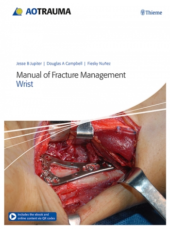 Orthopaedic Surgery | Manual of Fracture Management - Wrist