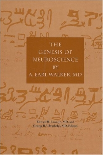 View Details for The Genesis of Neuroscience By Earl A. Walker