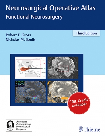 Neurosurgical Operative Atlas: Functional Neurosurgery 3rd Edition Item-4849-9781626231115-350x455