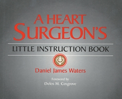 View Details for A Heart Surgeon's Little Instruction Book