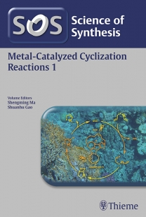 View Details for Science of Synthesis: Metal-Catalyzed Cyclization Reactions Vol. 1