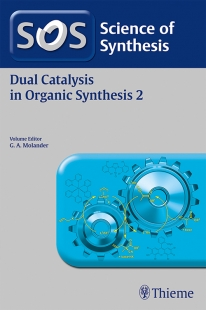 View Details for Science of Synthesis: Dual Catalysis in Organic Synthesis 2