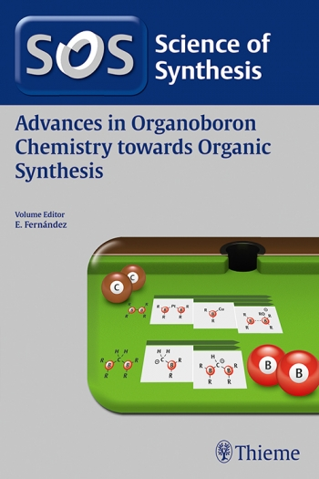 View Details for Science of Synthesis: Advances in Organoboron Chemistry towards Organic Synthesis
