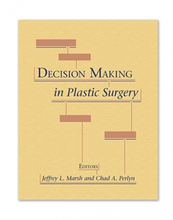 View Details for Decision Making in Plastic Surgery