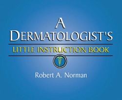 View Details for A Dermatologist's Little Instruction Book