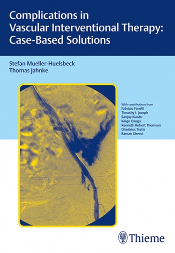 View Details for Complications in Vascular Interventional Therapy: Case-Based Solutions